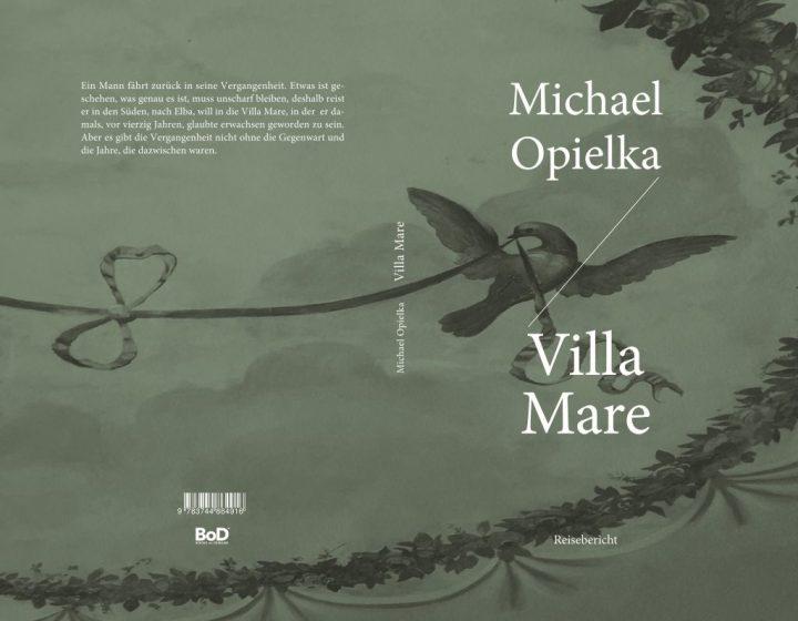 Michael Opielka, Villa Mare. Reisebericht (2017)
