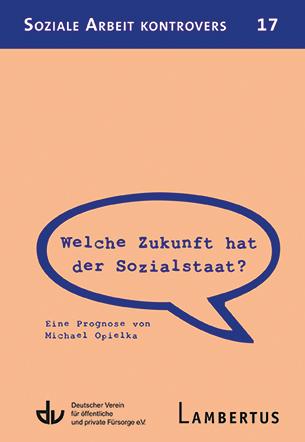 Michael Opielka, Welche Zukunft hat der Sozialstaat? Eine Prognose (2017)