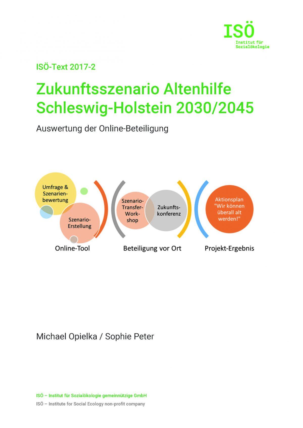 Michael Opielka/Sophie Peter, Zukunftsszenario Altenhilfe Schleswig-Holstein 2030/2045. Auswertung der Online-Beteiligung (ISÖ-Text 2017-2)