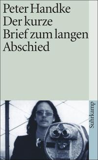 """Peter Handke ehren: """"Der kurze Brief zum langen Abschied"""" (1972)"""