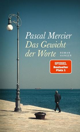 """Die Nachhaltigkeit von Literatur: Gedanken zu Pascal Mercier """"Das Gewicht der Worte"""""""