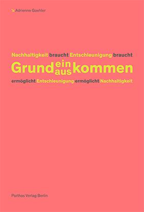 Wolfgang Strengmann-Kuhn (im Gespräch mit Adrienne Goehler), Wie versetzt man Menschen in die Lage, ökologisch zu handeln? Damit kommt quasi zwingend das Grundeinkommen ins Spiel (2020)