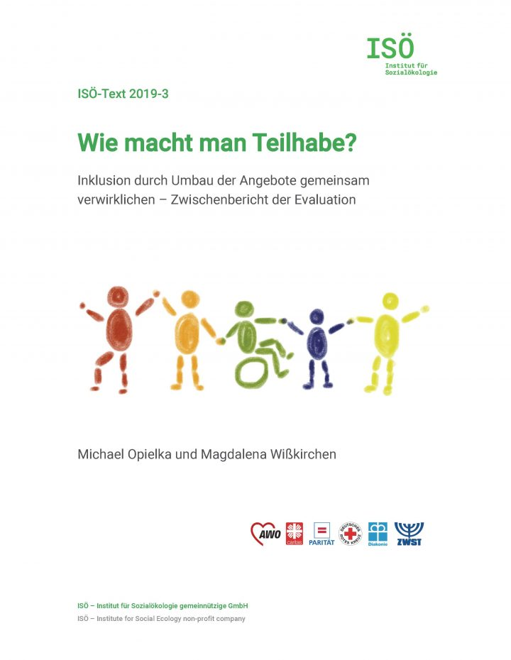 Michael Opielka/Magdalena Wißkirchen, Wie macht man Teilhabe? Inklusion durch Umbau der Angebote gemeinsam verwirklichen – Zwischenbericht der Evaluation (ISÖ-Text 2019-3)