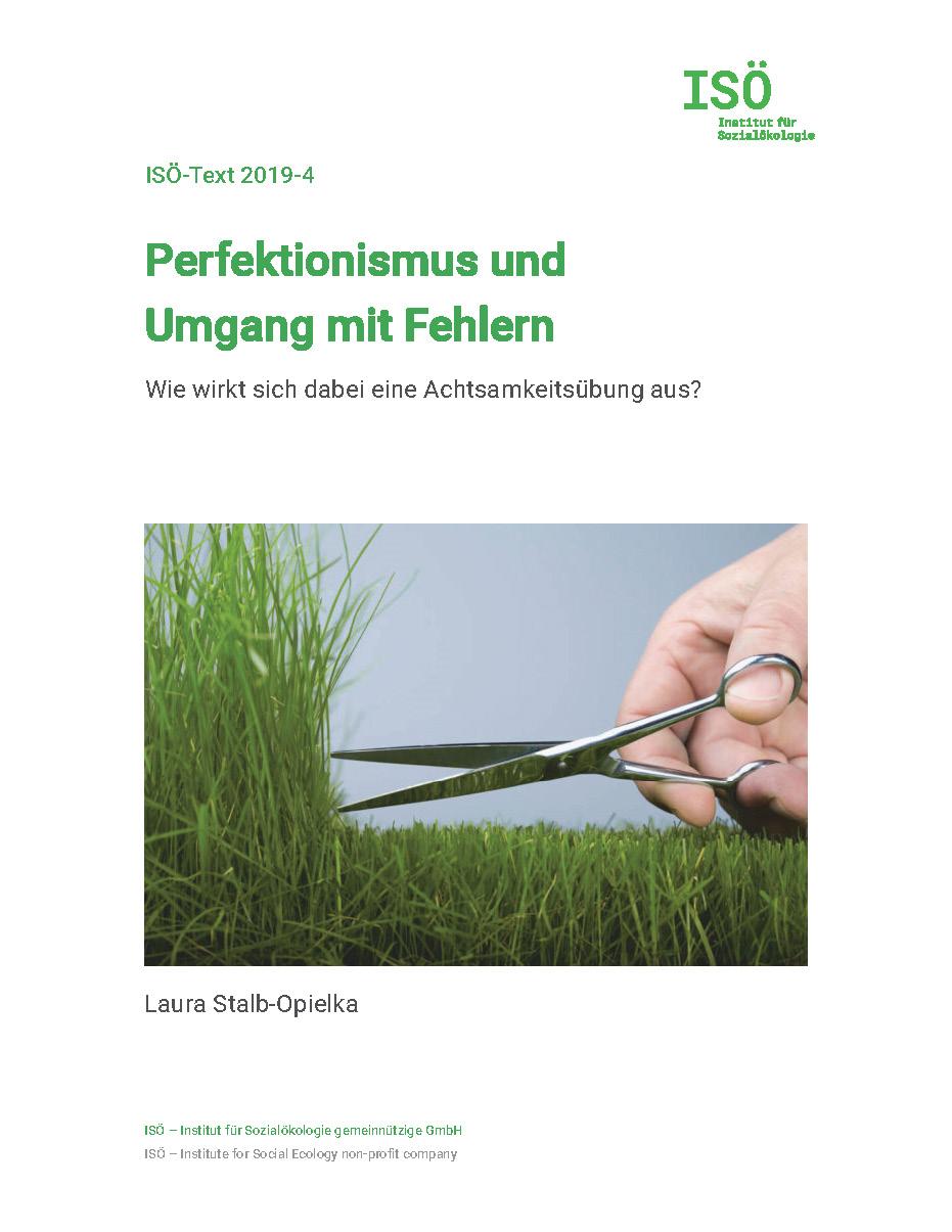 Laura Stalb-Opielka, Perfektionismus und Umgang mit Fehlern. Wie wirkt sich dabei eine Achtsamkeitsübung aus? (ISÖ-Text 2019-4)
