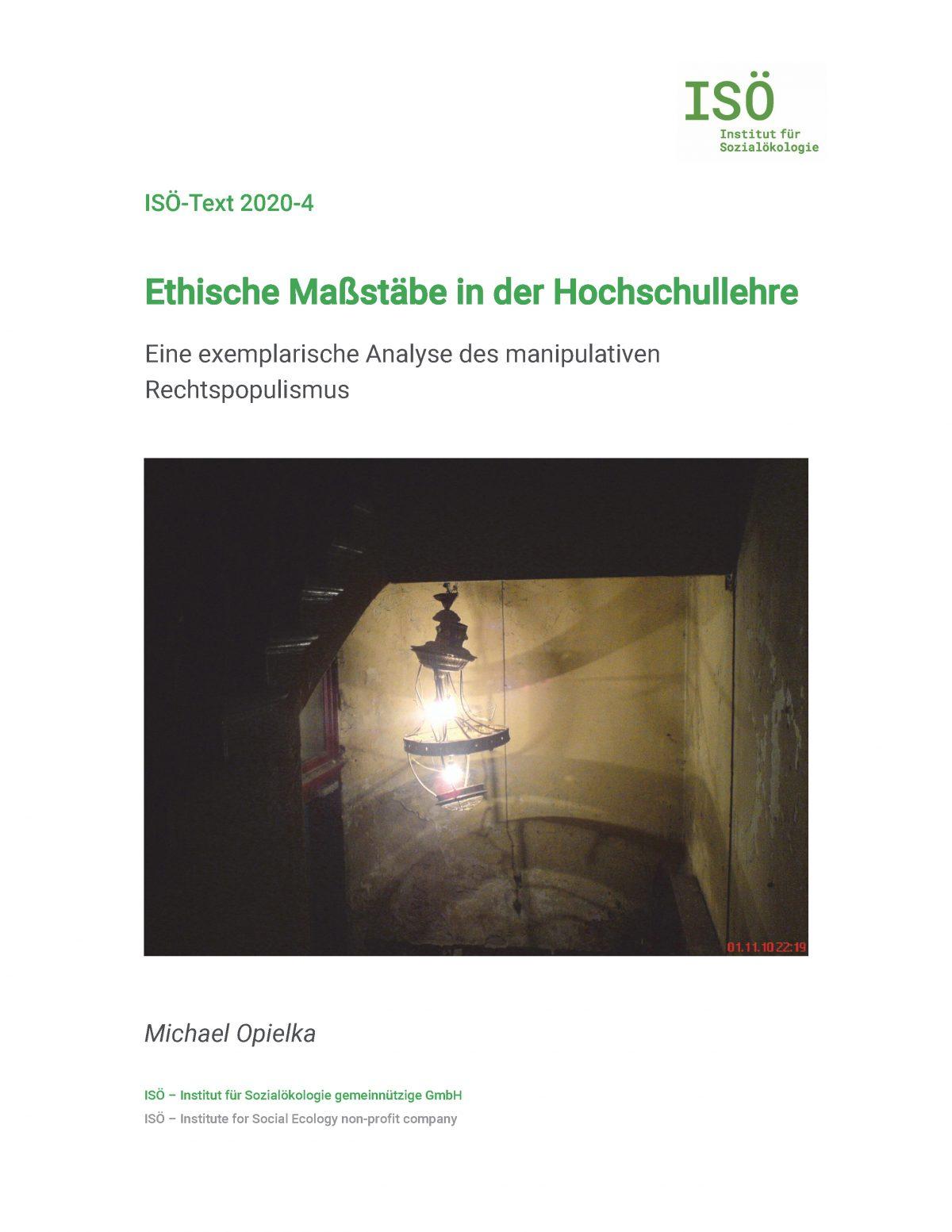 Michael Opielka, Ethische Maßstäbe in der Hochschullehre. Eine exemplarische Analyse des manipulativen Rechtspopulismus (ISÖ-Text 2020-4)