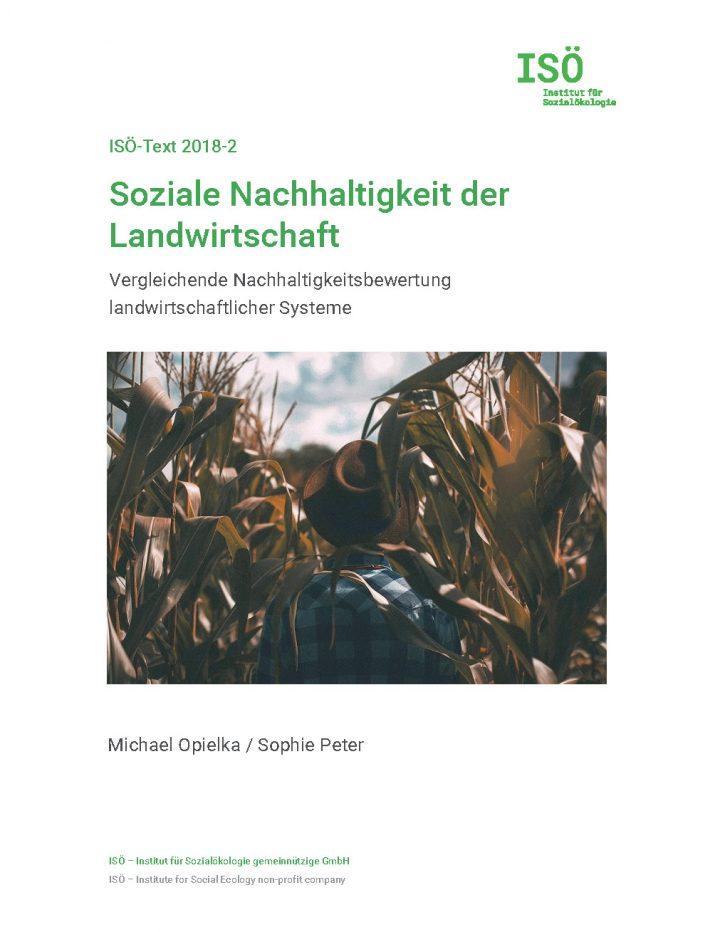 Michael Opielka/Sophie Peter, Soziale Nachhaltigkeit der Landwirtschaft. Vergleichende Nachhaltigkeitsbewertung landwirtschaftlicher Systeme (ISÖ-Text 2018-2)